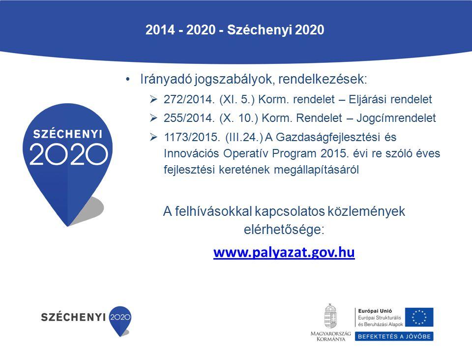 2014 - 2020 - Széchenyi 2020 Irányadó jogszabályok, rendelkezések:  272/2014.