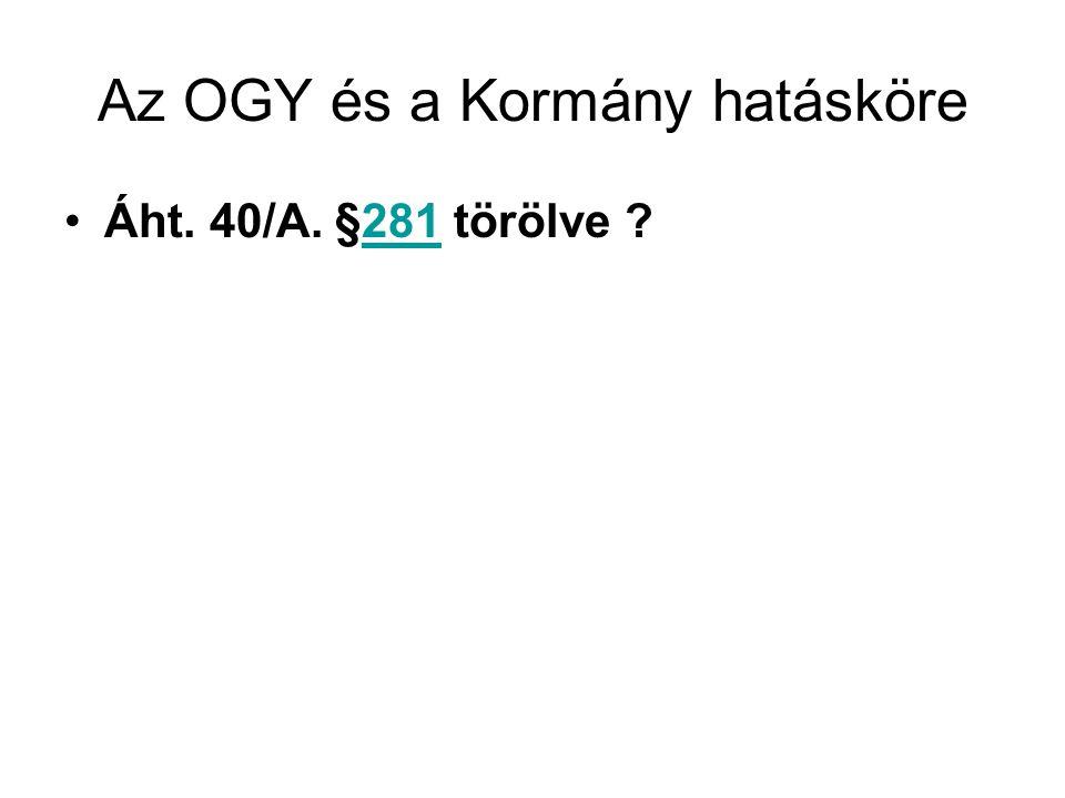Az OGY és a Kormány hatásköre Áht. 40/A. §281 törölve ?281