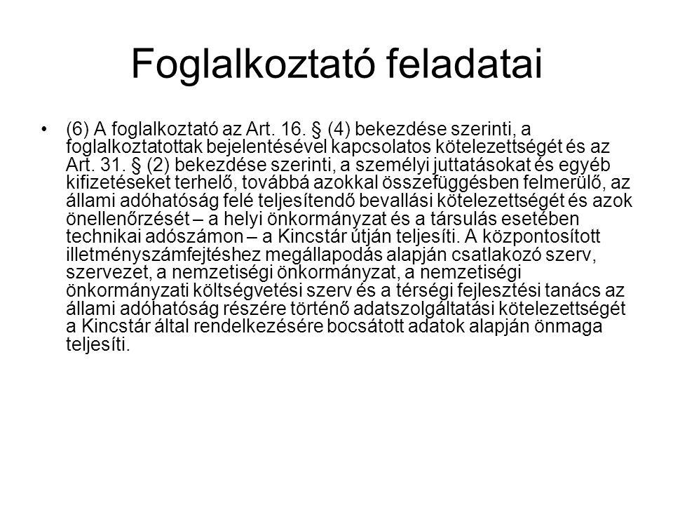 Foglalkoztató feladatai (6) A foglalkoztató az Art.