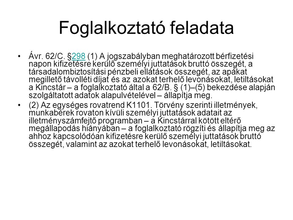 Foglalkoztató feladata Ávr.62/C.