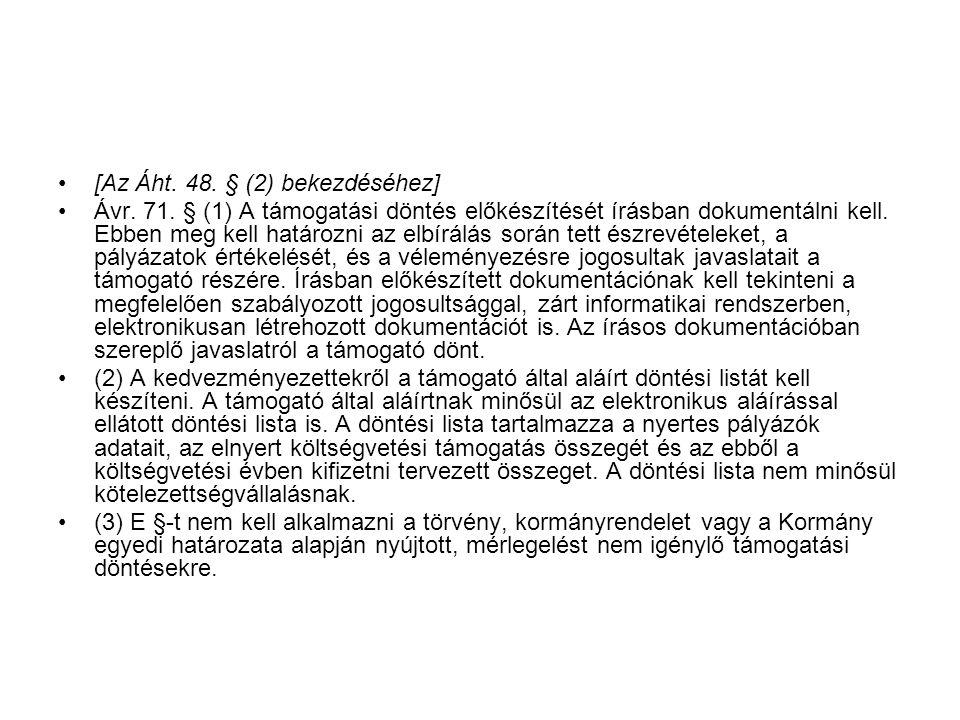 [Az Áht.48. § (2) bekezdéséhez] Ávr. 71.