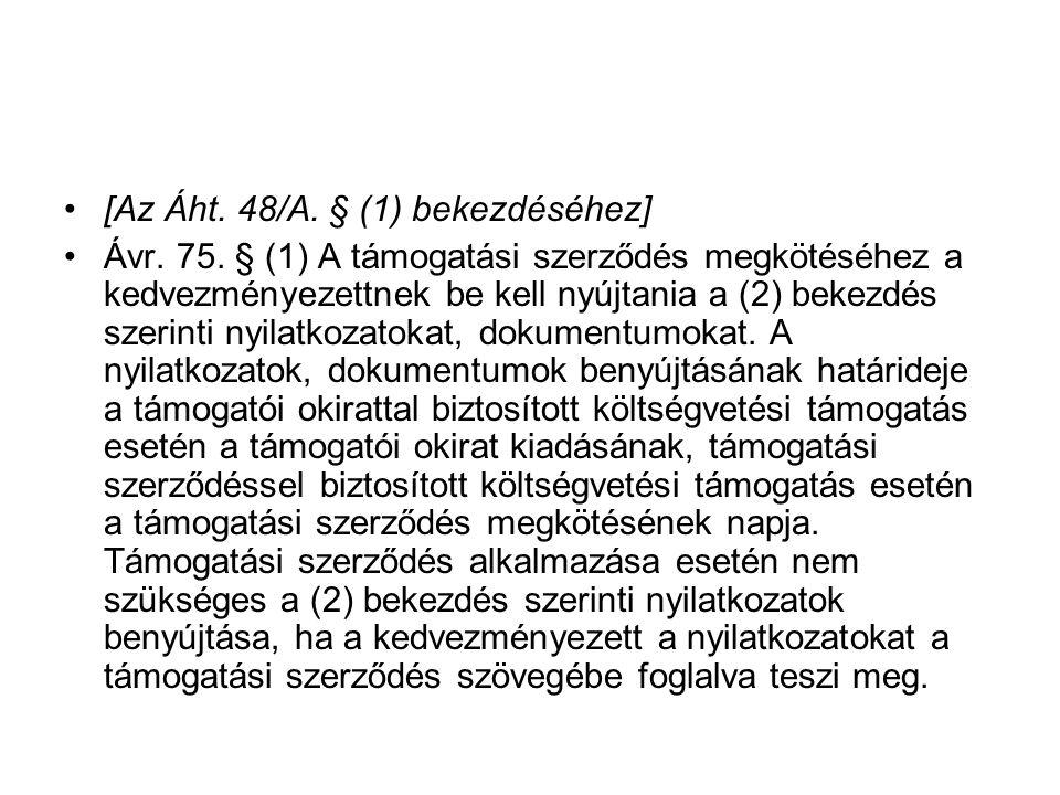[Az Áht.48/A. § (1) bekezdéséhez] Ávr. 75.