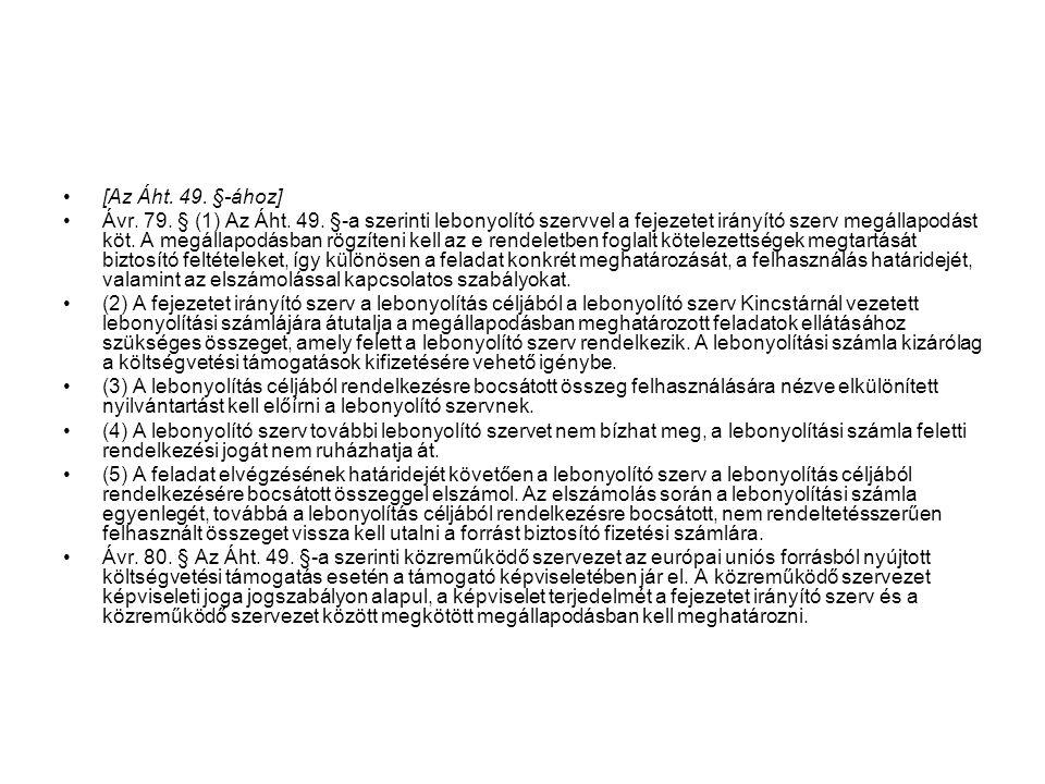 [Az Áht.49. §-ához] Ávr. 79. § (1) Az Áht. 49.
