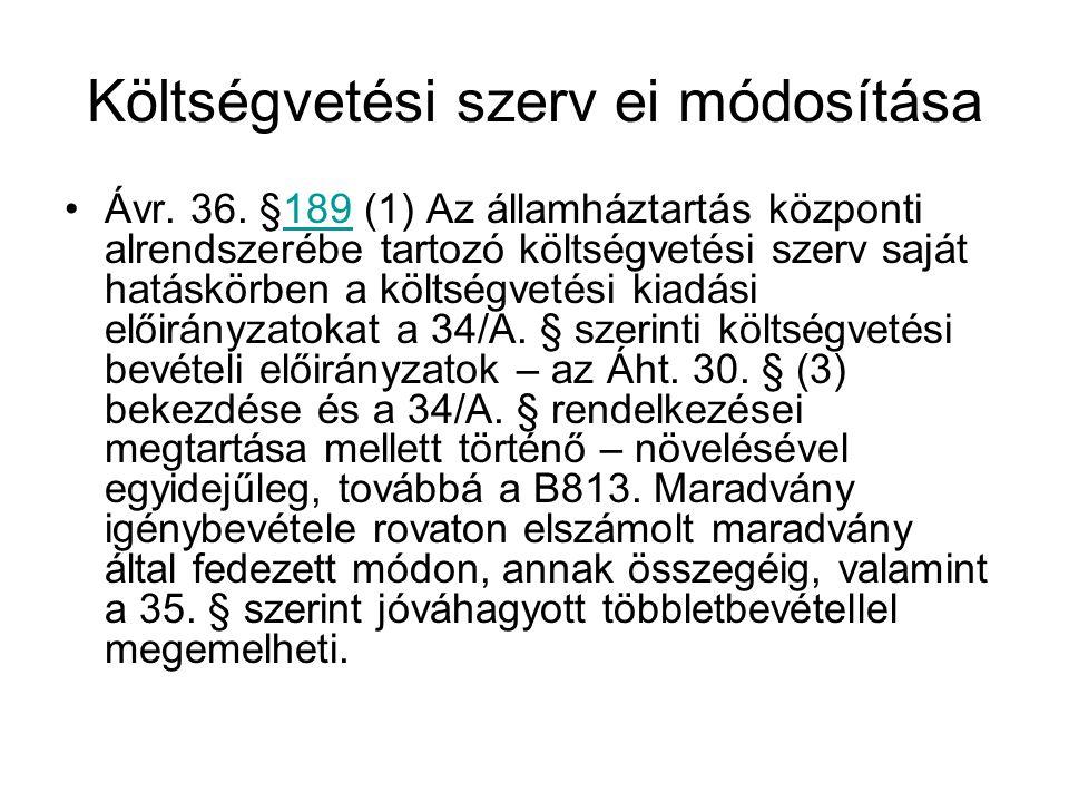 Költségvetési szerv ei módosítása Ávr.36.