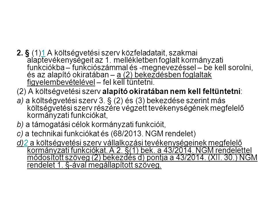 2.§ (1)1 A költségvetési szerv közfeladatait, szakmai alaptevékenységeit az 1.