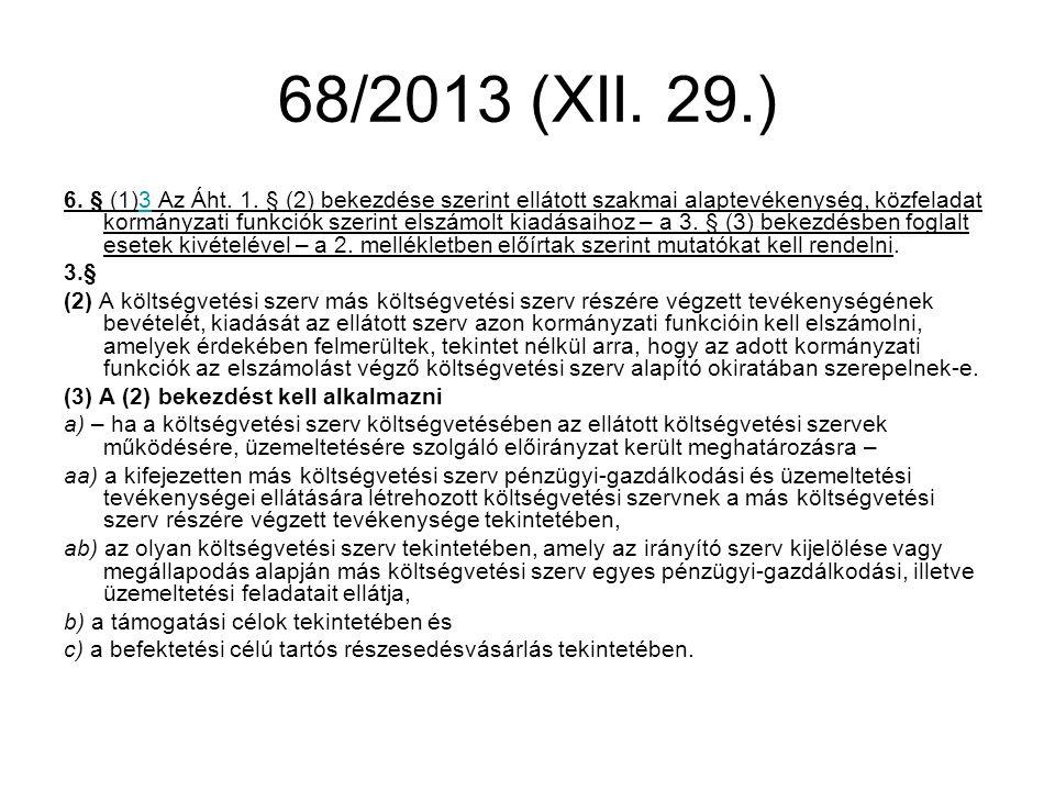 68/2013 (XII.29.) 6. § (1)3 Az Áht. 1.