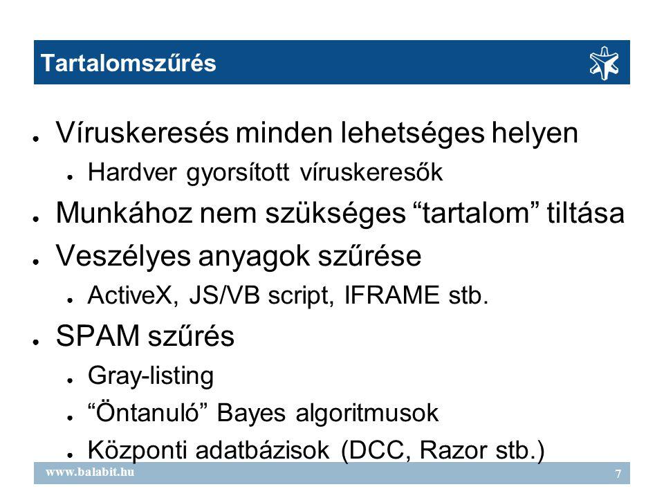 8 www.balabit.hu Kliensek védelme ● Integrált personal fw, víruskereső stb.