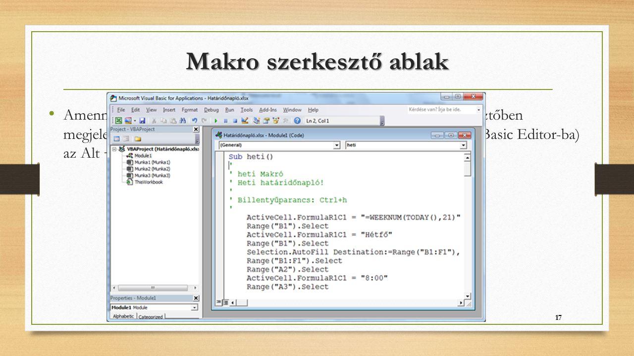 Makro szerkesztő ablak Amennyiben a Szerkesztés gombra kattintunk a Visual Basic szerkesztőben megjelenik a makrónk VBA kódja. Váltás szerkesztőnézetb