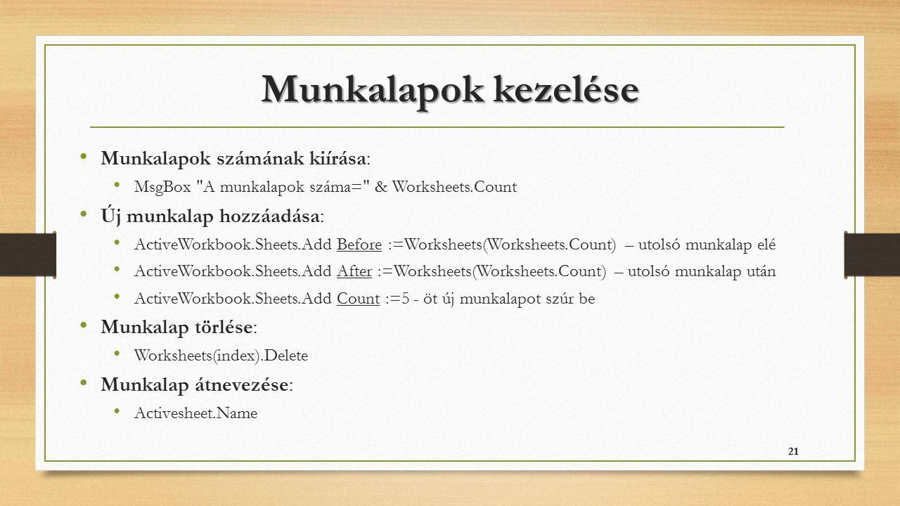 Munkalapok kezelése Munkalapok számának kiírása: MsgBox