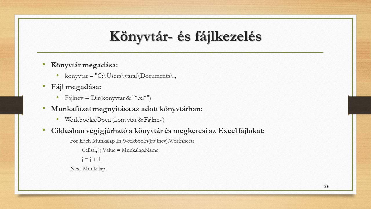 Könyvtár- és fájlkezelés Könyvtár megadása: konyvtar =