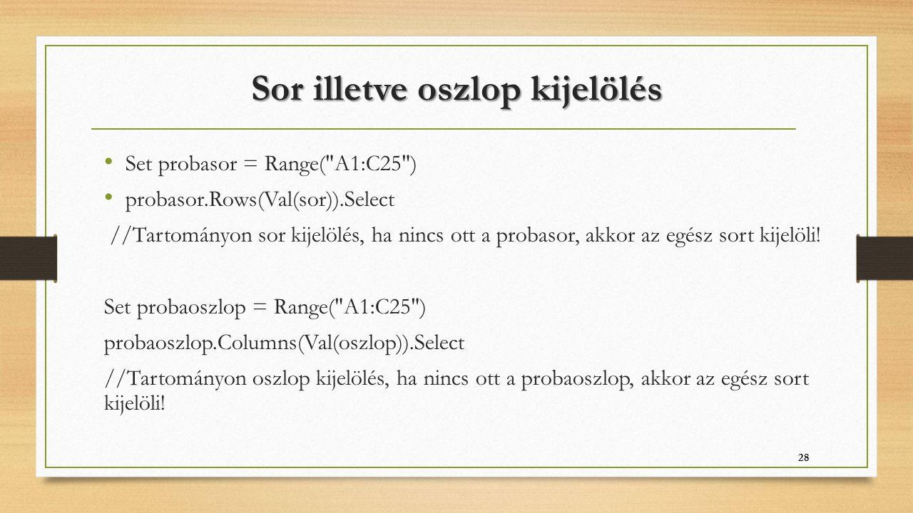 Sor illetve oszlop kijelölés Set probasor = Range(