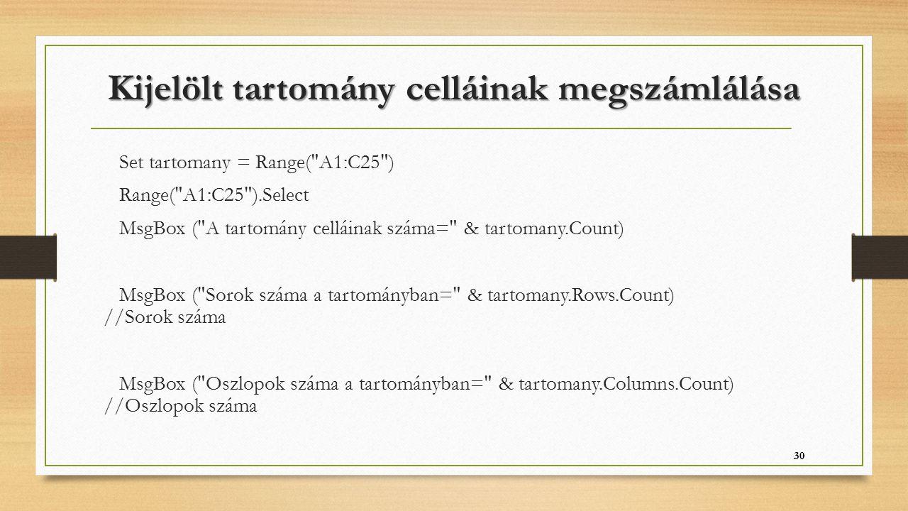 Kijelölt tartomány celláinak megszámlálása Set tartomany = Range(