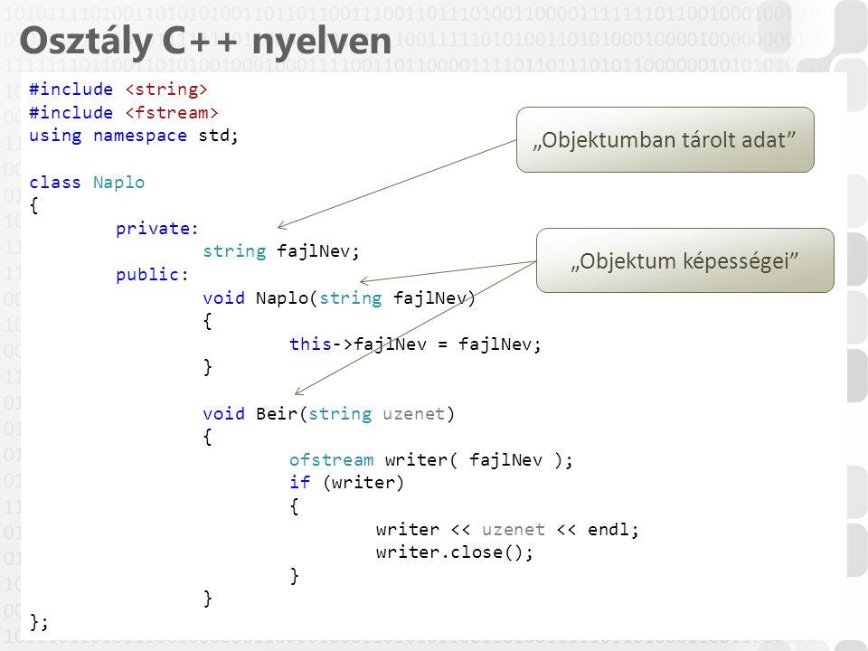 21 / 52 ÓE-NIK, 2014 Osztály C++ nyelven #include using namespace std; class Naplo { private: string fajlNev; public: void Naplo(string fajlNev) { thi