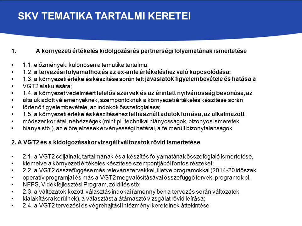 1.A környezeti értékelés kidolgozási és partnerségi folyamatának ismertetése 1.1. előzmények, különösen a tematika tartalma; 1.2. a tervezési folyamat