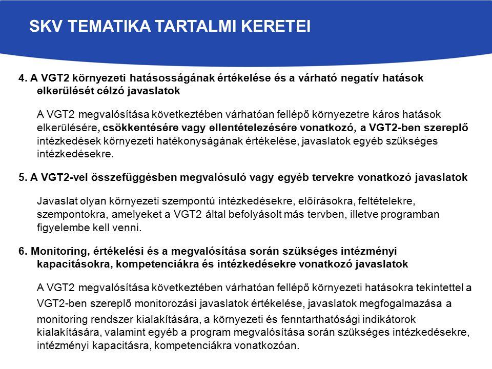 4. A VGT2 környezeti hatásosságának értékelése és a várható negatív hatások elkerülését célzó javaslatok A VGT2 megvalósítása következtében várhatóan