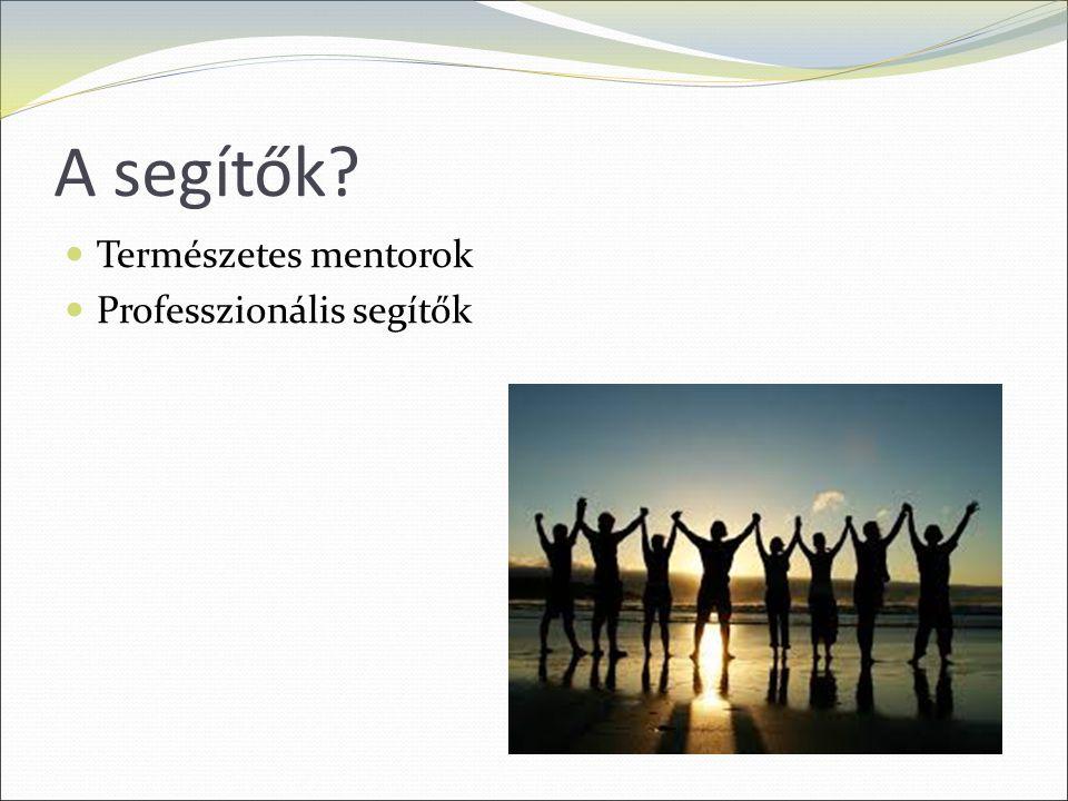 A segítők? Természetes mentorok Professzionális segítők
