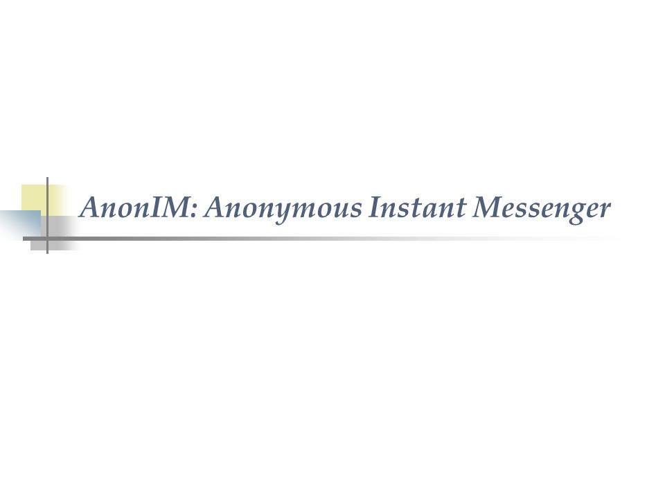 AnonIM: Anonymous Instant Messenger