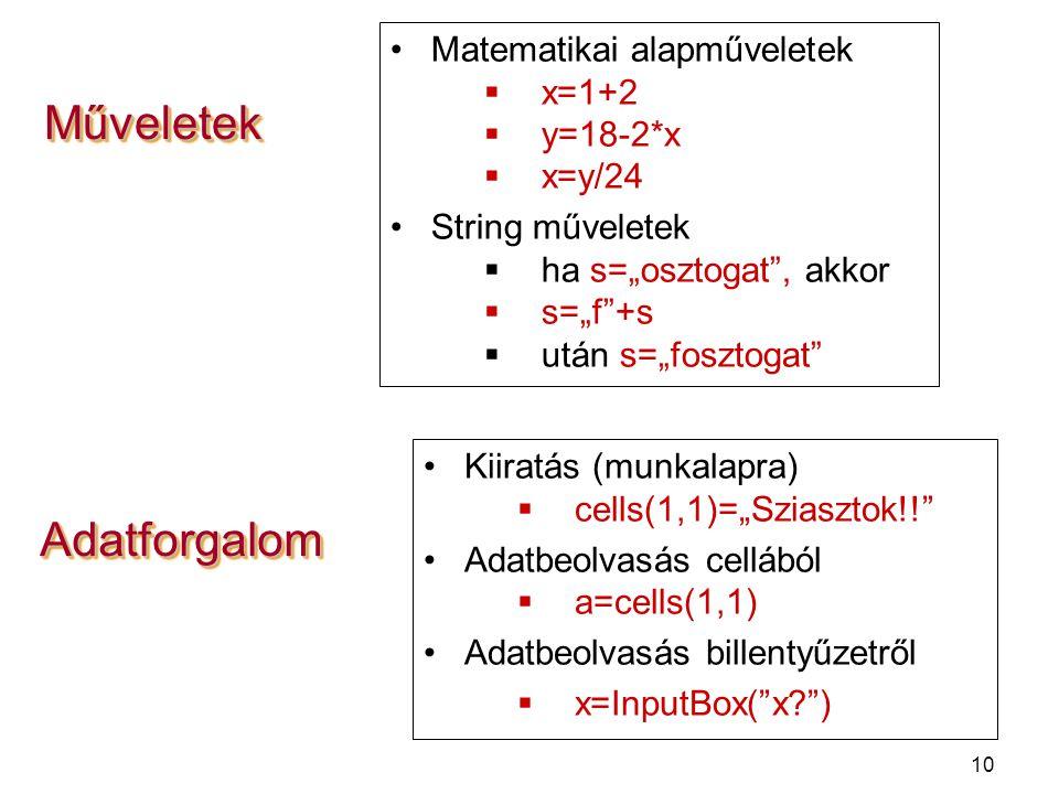 """10 MűveletekMűveletek Matematikai alapműveletek  x=1+2  y=18-2*x  x=y/24 String műveletek  ha s=""""osztogat"""", akkor  s=""""f""""+s  után s=""""fosztogat"""" K"""