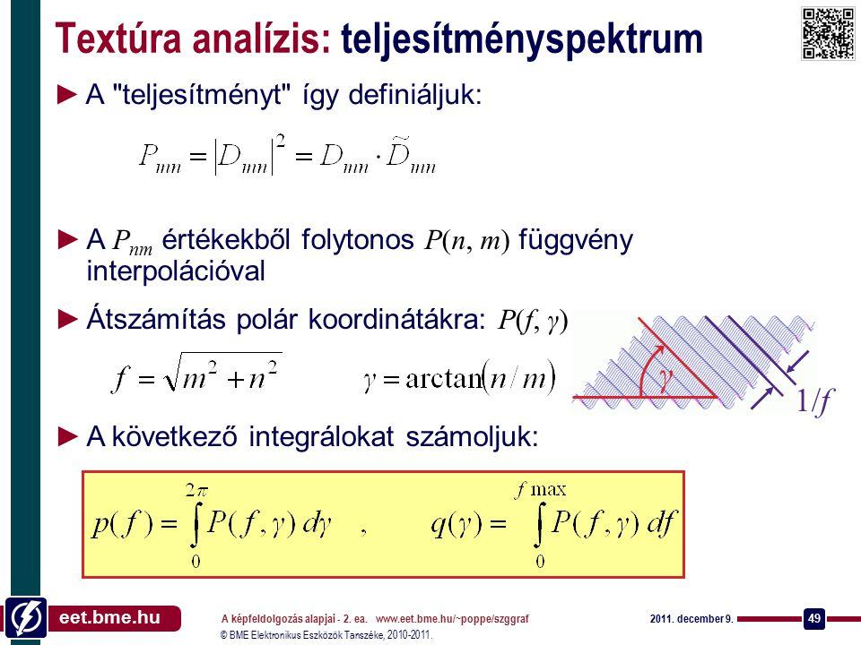 © BME Elektronikus Eszközök Tanszéke, 2010-2011. eet.bme.hu 2011. december 9. A képfeldolgozás alapjai - 2. ea. www.eet.bme.hu/~poppe/szggraf 49 Textú