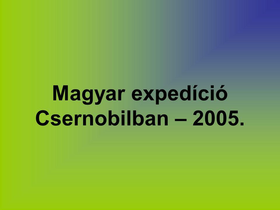 Magyar expedíció Csernobilban – 2005.