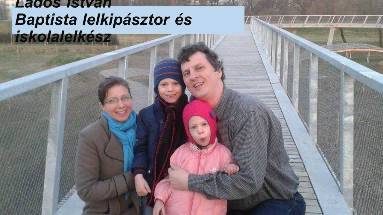 Lados István Baptista lelkipásztor és iskolalelkész