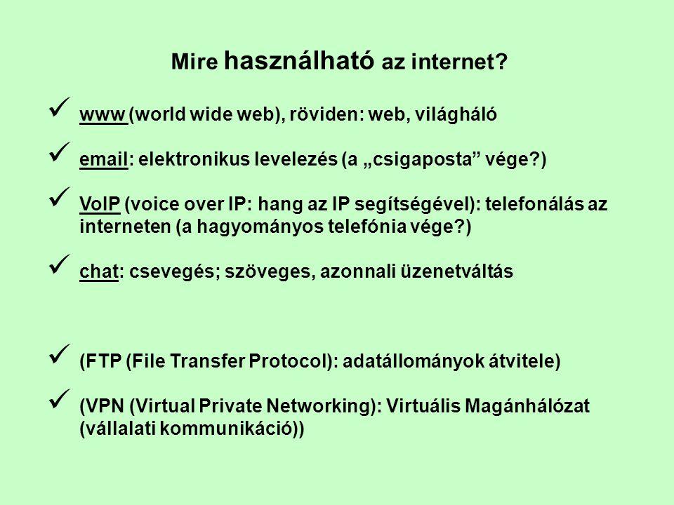 """www (world wide web): a világháló Mire való.Információkeresés: """"böngészés ."""