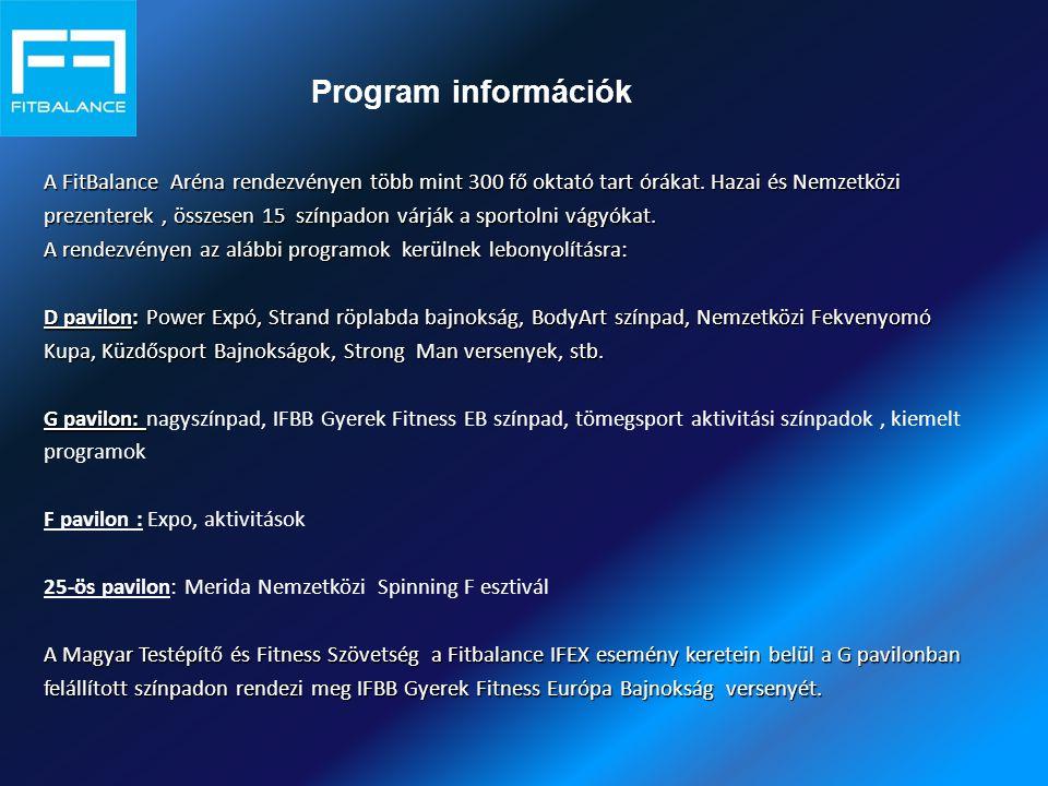 Program információk A FitBalance Aréna rendezvényen több mint 300 fő oktató tart órákat.