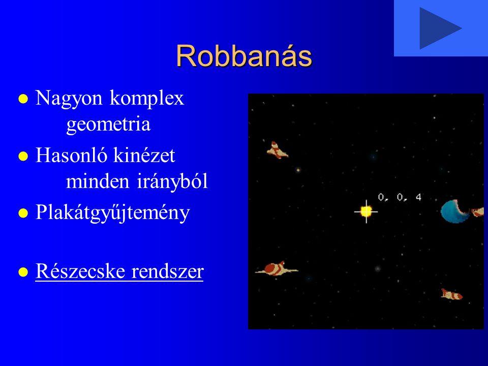 Robbanás l Nagyon komplex geometria l Hasonló kinézet minden irányból l Plakátgyűjtemény l Részecske rendszer
