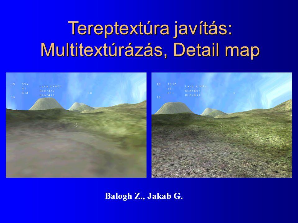 Tereptextúra javítás: Multitextúrázás, Detail map Balogh Z., Jakab G.