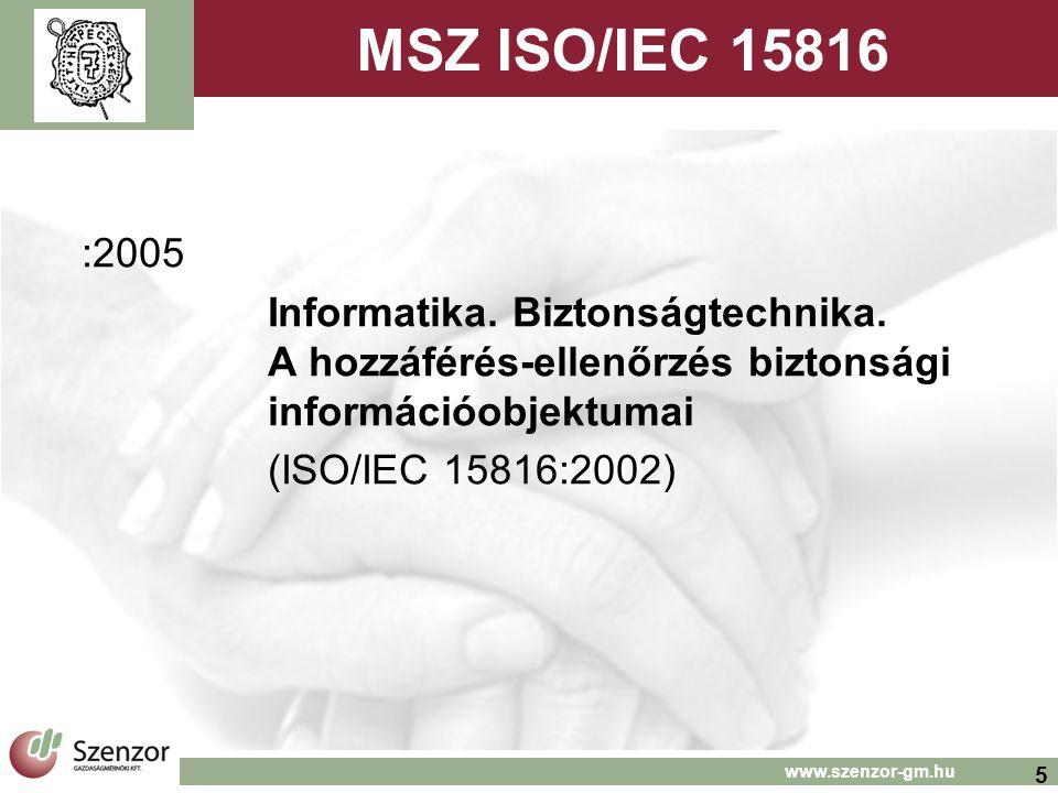 5 www.szenzor-gm.hu MSZ ISO/IEC 15816 :2005 Informatika.
