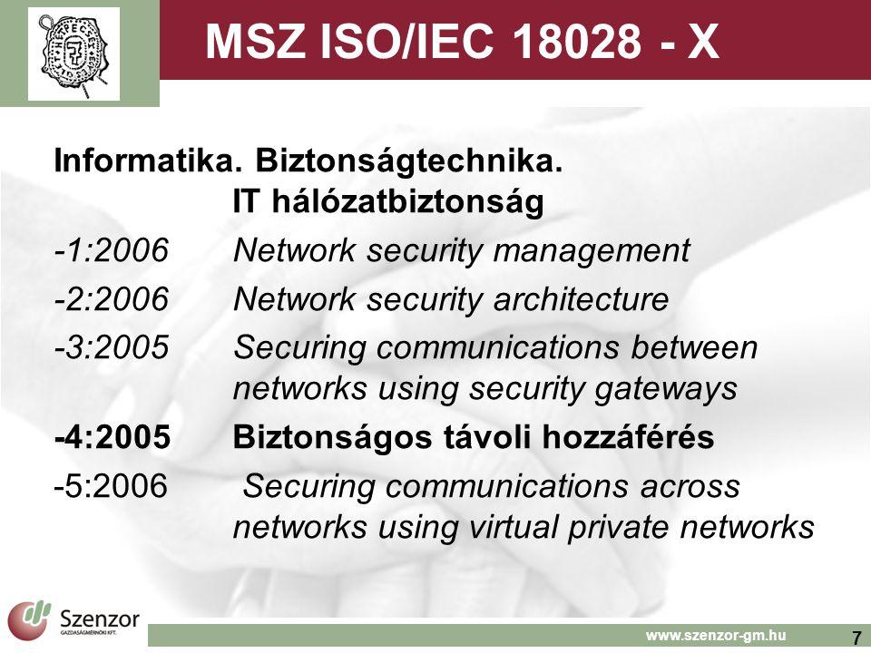 7 www.szenzor-gm.hu MSZ ISO/IEC 18028 - X Informatika.
