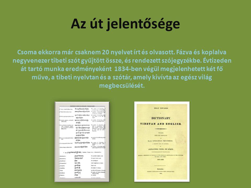 Az út jelentősége Csoma ekkorra már csaknem 20 nyelvet írt és olvasott.