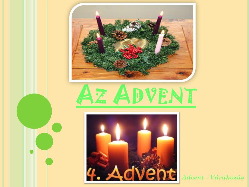 A Z A DVENT Advent - Várakozás
