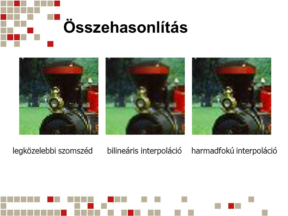 Összehasonlítás legközelebbi szomszéd bilineáris interpoláció harmadfokú interpoláció