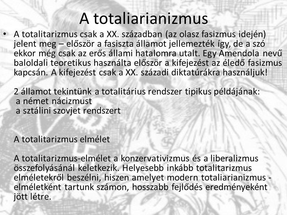 A totaliarianizmus A totalitarizmus csak a XX.