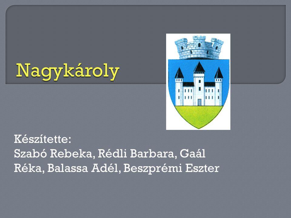 Készítette: Szabó Rebeka, Rédli Barbara, Gaál Réka, Balassa Adél, Beszprémi Eszter