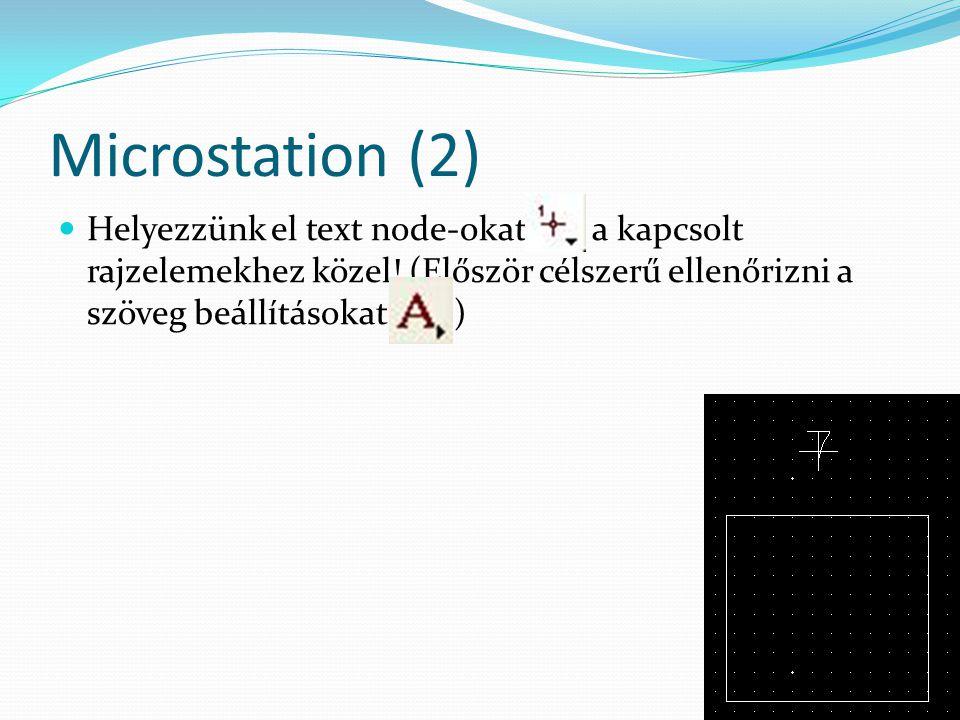 Microstation (2) Helyezzünk el text node-okat a kapcsolt rajzelemekhez közel.