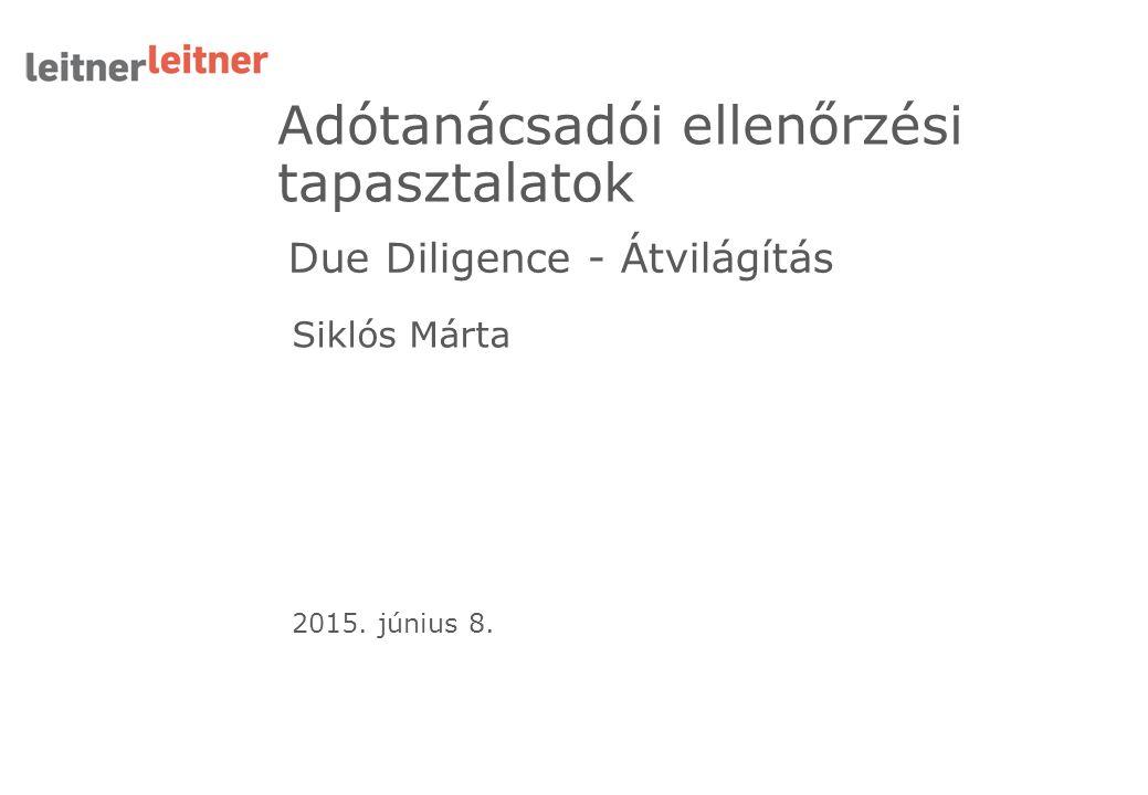 Siklós Márta Adótanácsadói ellenőrzési tapasztalatok 2015. június 8. Due Diligence - Átvilágítás