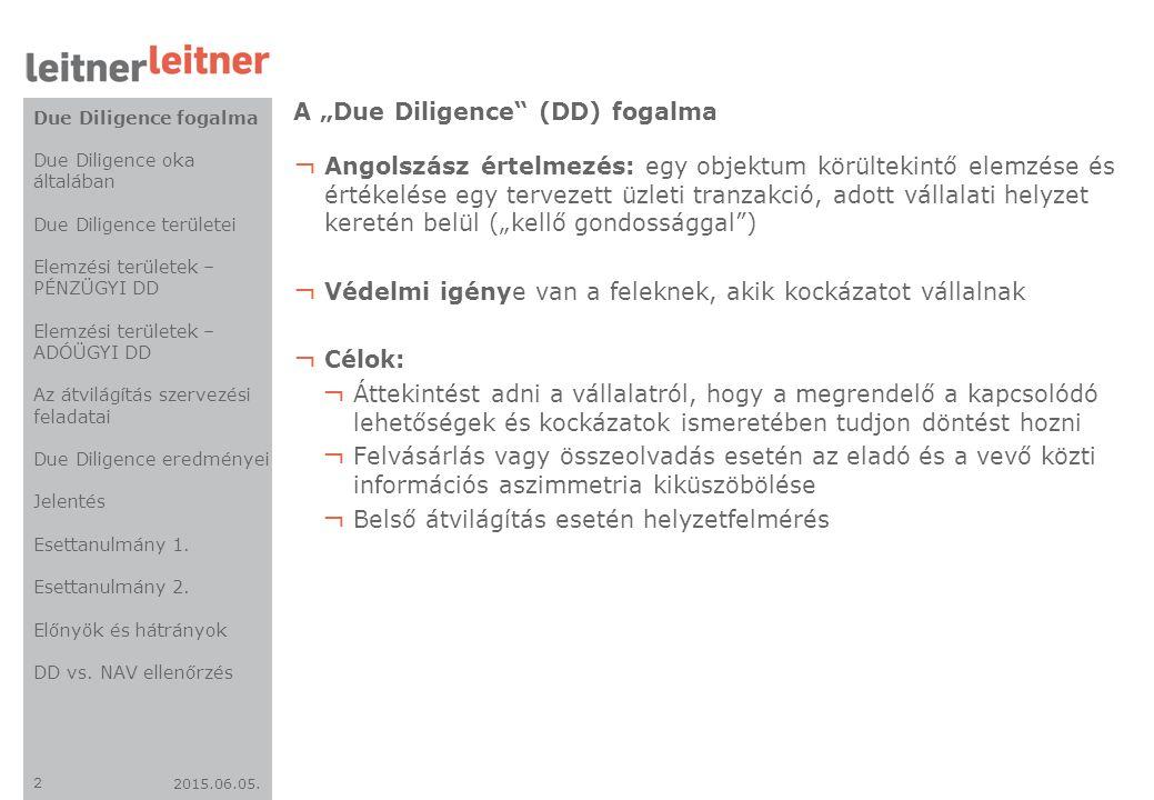"""2015.06.05. 2 A """"Due Diligence"""" (DD) fogalma ¬ Angolszász értelmezés: egy objektum körültekintő elemzése és értékelése egy tervezett üzleti tranzakció"""