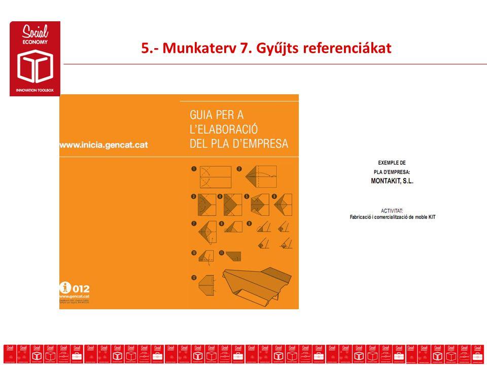 5.- Munkaterv 7. Gyűjts referenciákat