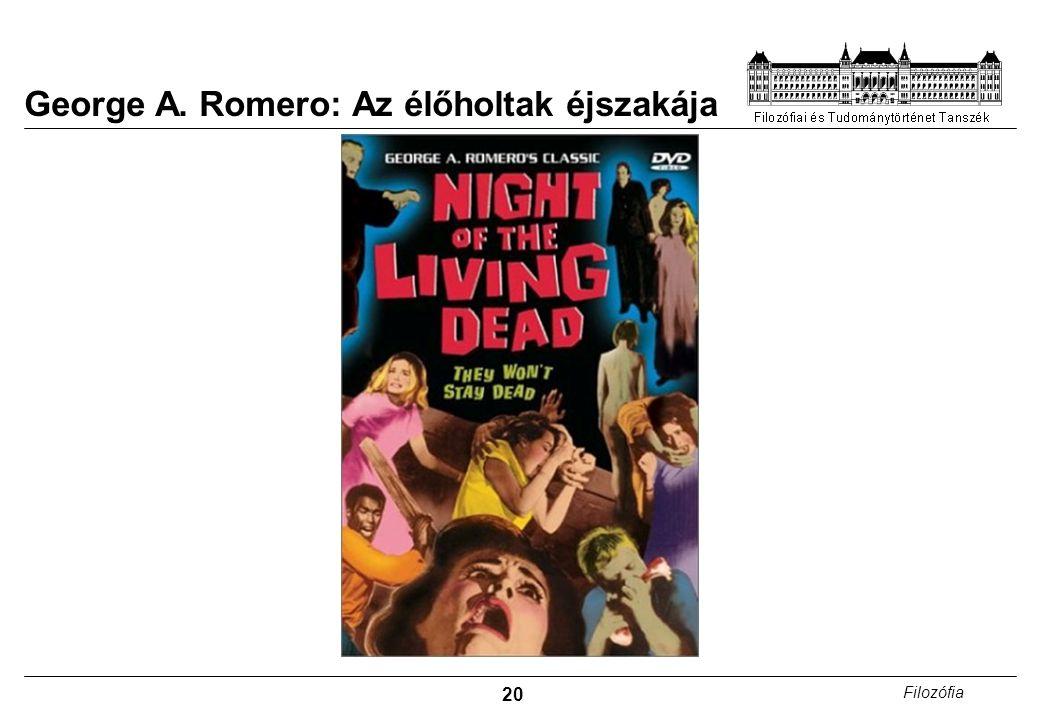 20 Filozófia George A. Romero: Az élőholtak éjszakája