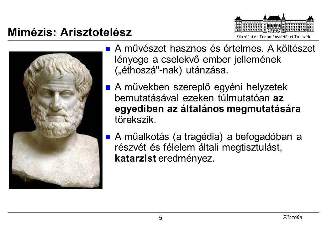 """5 Filozófia Mimézis: Arisztotelész A művészet hasznos és értelmes. A költészet lényege a cselekvő ember jellemének (""""éthoszá"""