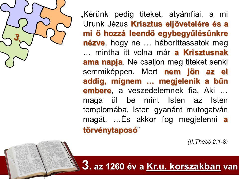 3. Krisztus eljövetelére és a mi ő hozzá leendő egybegyűlésünkre nézve a Krisztusnak ama napja nem jön az el addig, mígnem … megjelenik a bűn embere a
