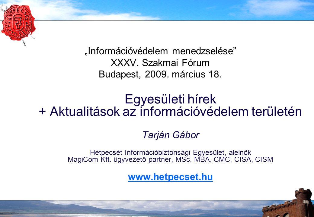 """""""Információvédelem menedzselése XXXV. Szakmai Fórum Budapest, 2009."""