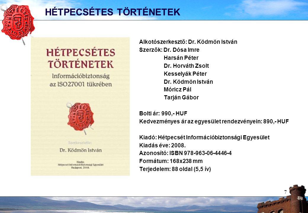 7 HÉTPECSÉTES TÖRTÉNETEK Alkotószerkesztő: Dr. Ködmön István Szerzők: Dr.