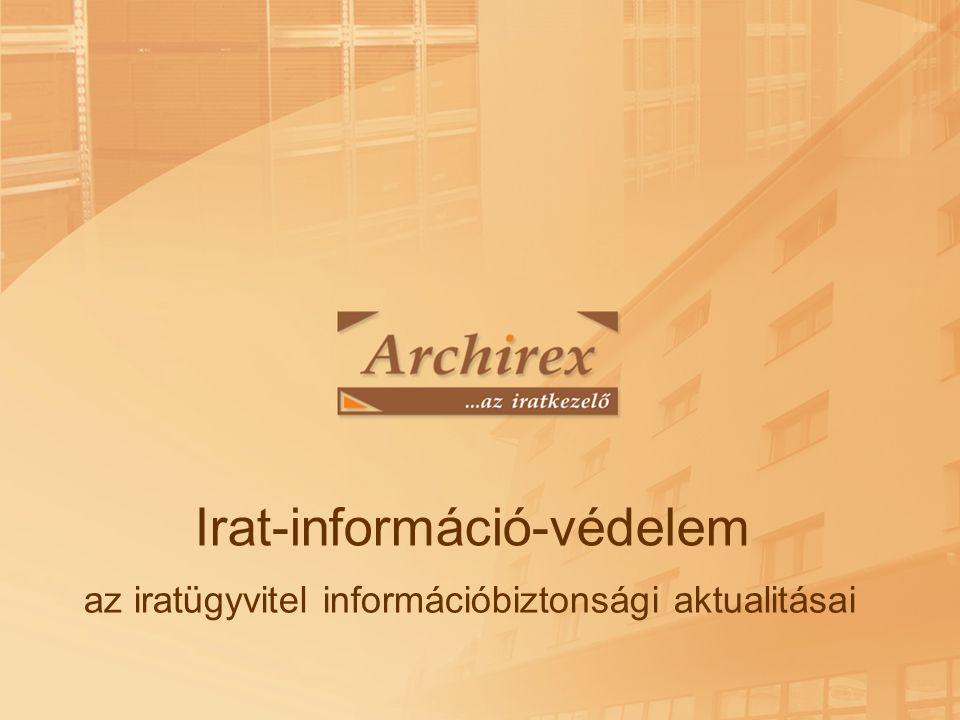 Irat-információ-védelem az iratügyvitel információbiztonsági aktualitásai