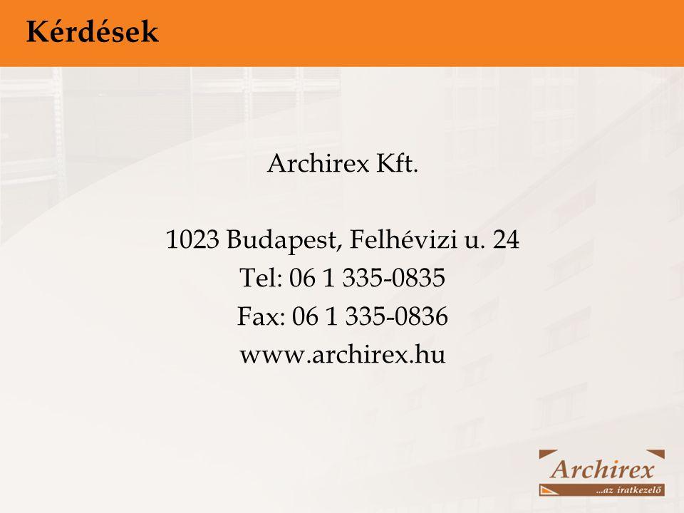 Kérdések Archirex Kft. 1023 Budapest, Felhévizi u. 24 Tel: 06 1 335-0835 Fax: 06 1 335-0836 www.archirex.hu