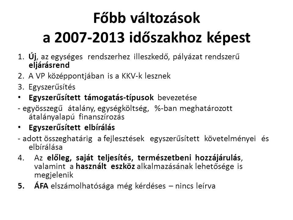 Főbb változások a 2007-2013 időszakhoz képest 1.