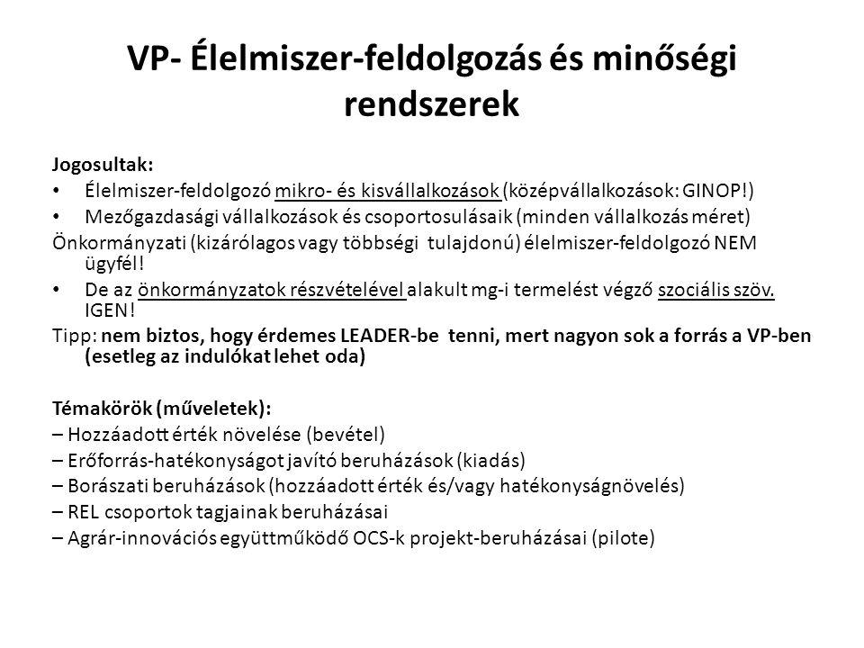 VP - Rövid Ellátási Lánc tematikus alprogram Cél: közös piacra jutás megszervezése, előnyeinek együttes kihasználása, pl.