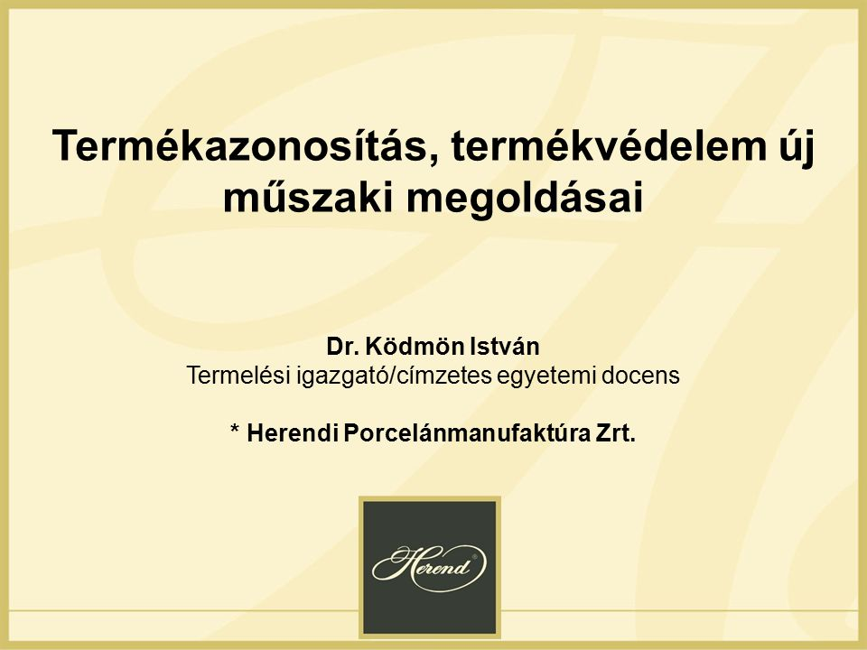 Termékazonosítás, termékvédelem új műszaki megoldásai Dr.